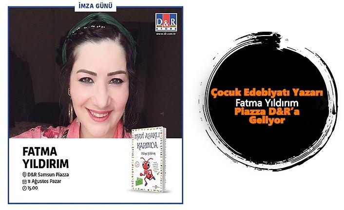 Çocuk Edebiyatı Yazarı Fatma Yıldırım Piazza D&R'a Geliyor