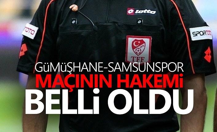 Gümüşhane - Samsunspor maçının hakemi belli oldu!