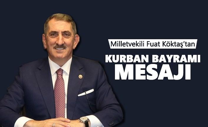 Milletvekili Fuat Köktaş'tan Kurban Bayramı mesajı