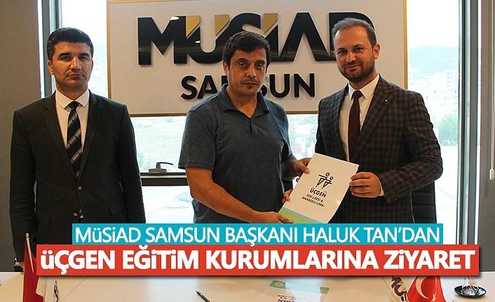 MÜSİAD Samsun Başkanı Haluk Tan'dan Üçgen Eğitim Kurullarına Ziyaret