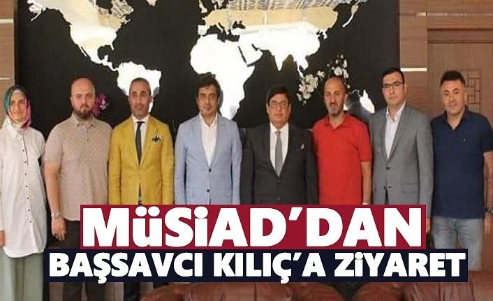 MÜSİAD'dan Başsavcı Kılıç'a ziyaret