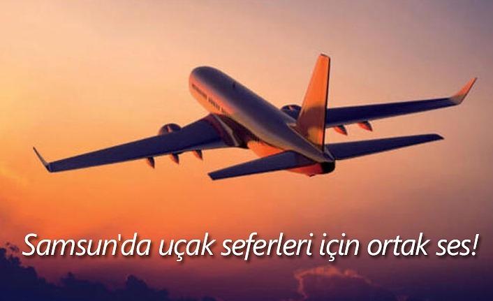 Samsun'da uçak seferleri için ortak ses!