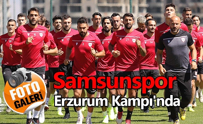 Samsunspor Erzurum Kampı'nda İlk Antremanını yaptı!
