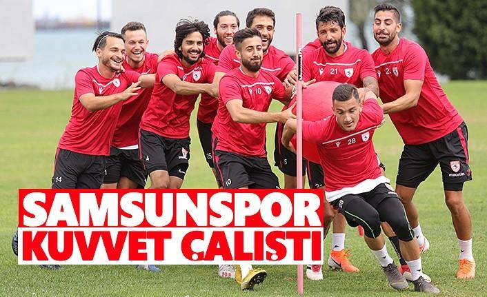 Samsunspor Kuvvet Çalıştı