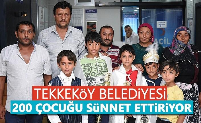 Tekkeköy Belediyesi 200 Çocuğu Sünnet Ettiriyor