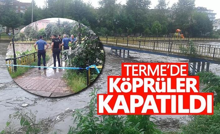 Terme'de köprüler kapatıldı