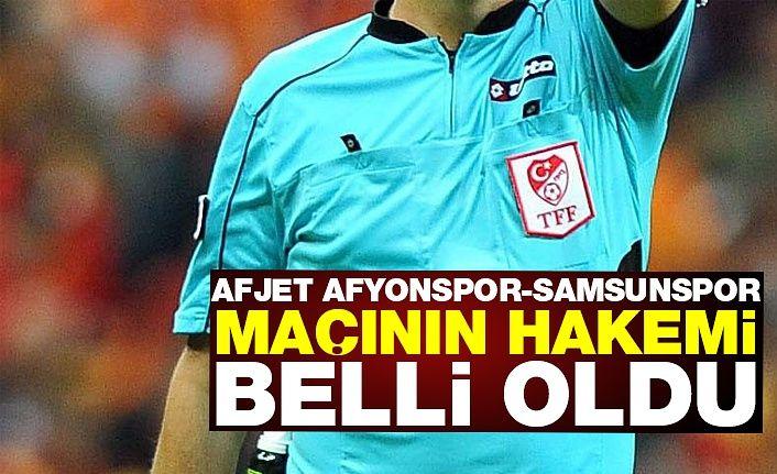 Afjet Afyonspor- Samsunspor maçı hakemi belli oldu!