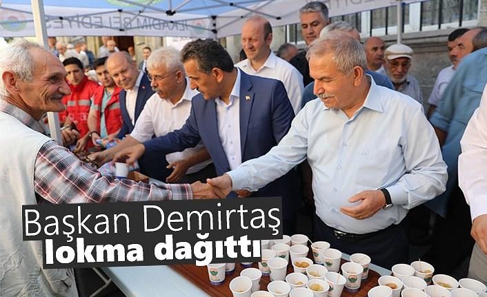 Başkan Demirtaş Lokma dağıttı