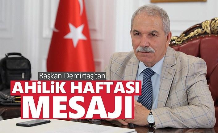 Başkan Demirtaş'tan Ahilik Haftası Mesajı