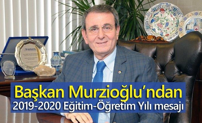 Başkan Murzioğlu'ndan 2019-2020 Eğitim-Öğretim Yılı mesajı
