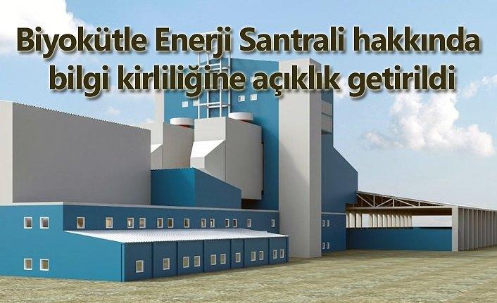Biyokütle Enerji Santrali hakkında bilgi kirliliğine açıklık getirildi