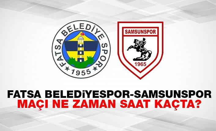 Fatsa Belediyespor Samsunspor Maçı ne zaman saat kaçta?