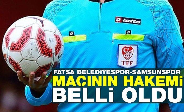 Fatsa Belediyespor - Yılport Samsunspor maçı hakemi belli oldu!