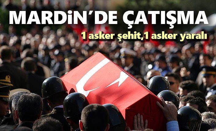 Mardin'de çatışma! 1 asker şehit, 1 asker yaralı