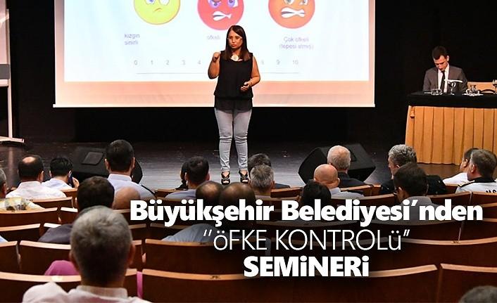 Samsun Büyükşehir Belediyesi personeline  'Öfke Kontrolü' semineri