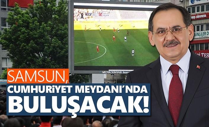 Samsun, Cumhuriyet Meydanı'nda buluşacak