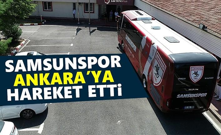 Samsunspor Ankara'ya hareket etti