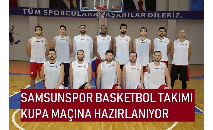 Samsunspor Basketbol kupa maçına hazırlanıyor