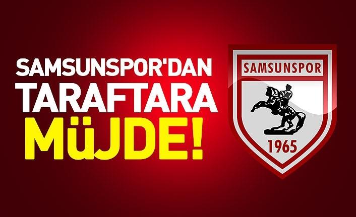 Samsunspor Kulübü'nden taraftara müjde