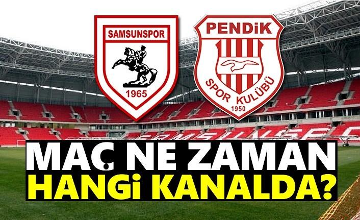 Samsunspor- Pendikspor maçı ne zaman, saat kaçta?