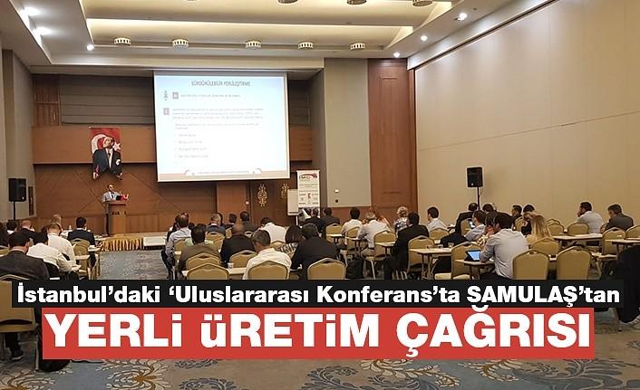 SAMULAŞ'tan 'yerli üretim' çağrısı