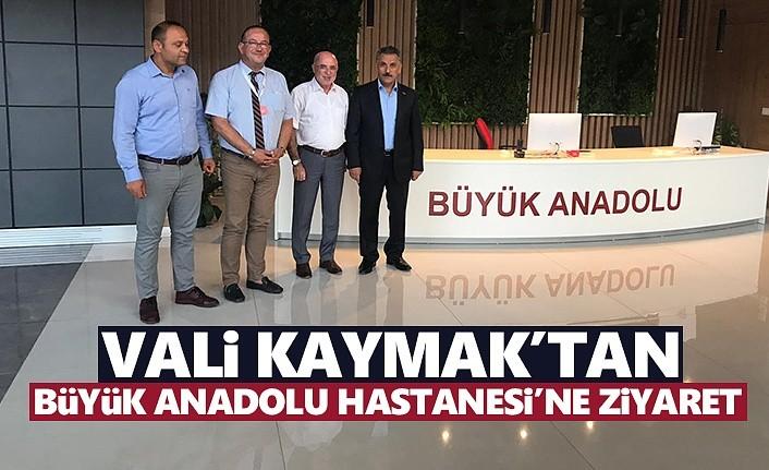 Vali Kaymak'tan Büyük Anadolu Hastanesine Ziyaret