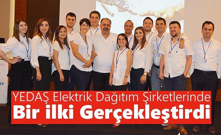YEDAŞ Elektrik Dağıtım Şirketlerinde Bir ilki Gerçekleştirdi