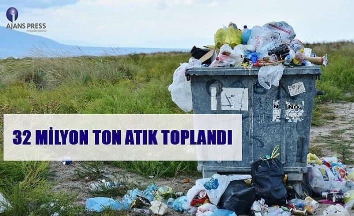 32 milyon ton atık toplandı!
