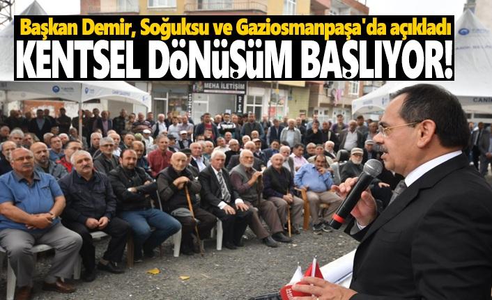 Başkan Demir, Açıkladı Kentsel Dönüşüm Başlıyor