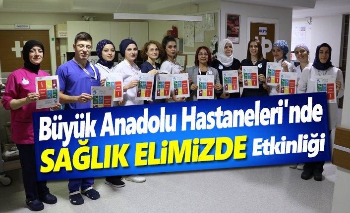 Büyük Anadolu Hastaneleri'nde Sağlık Elimizde etkinliği