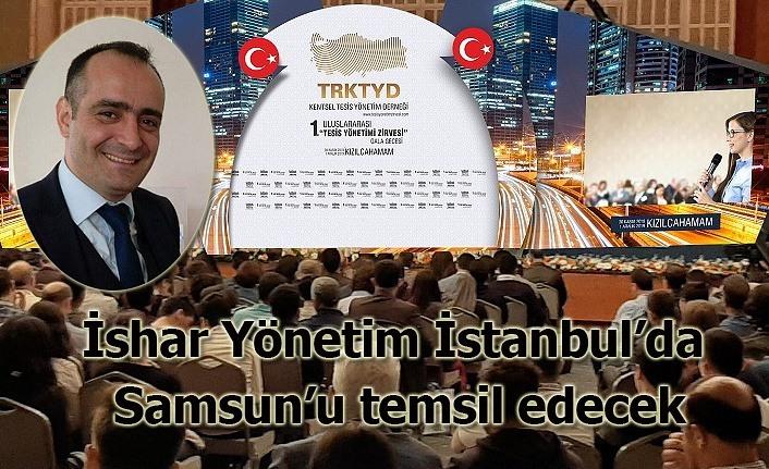 İshar Yönetim İstanbul'da Samsun'u temsil edecek