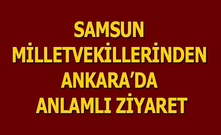 Samsun Milletvekilleri'nden Ankara'da anlamlı ziyaret