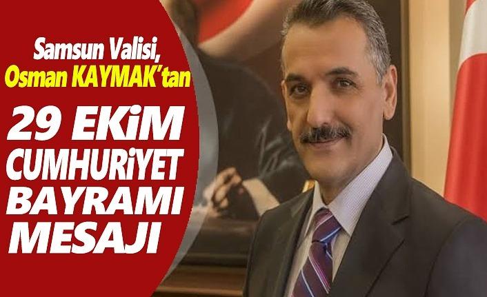 Samsun Valisi Osman Kaymak'ın Cumhuriyet Bayram Mesajı