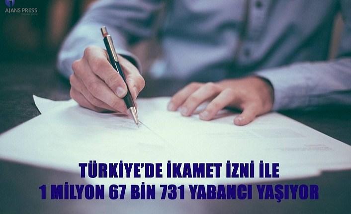 Türkiye'de ikamet izni ile kaç yabancı yaşıyor?