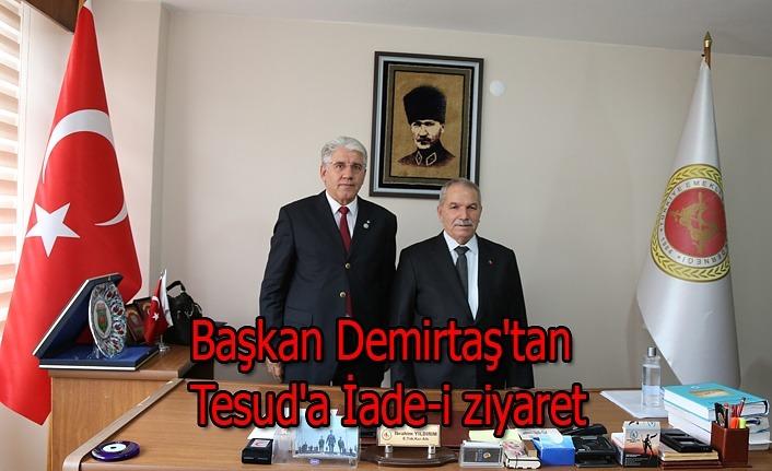 Başkan Demirtaş'tan Tesud'a İade-i ziyaret