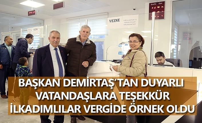 Başkan Demirtaş'tan vergisini ödeyen İlkadımlılara teşekkür