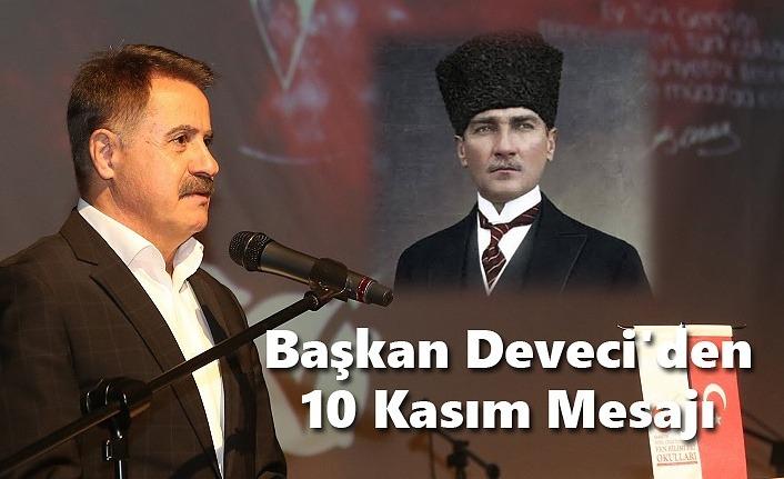 Başkan Deveci'den 10 Kasım Mesajı