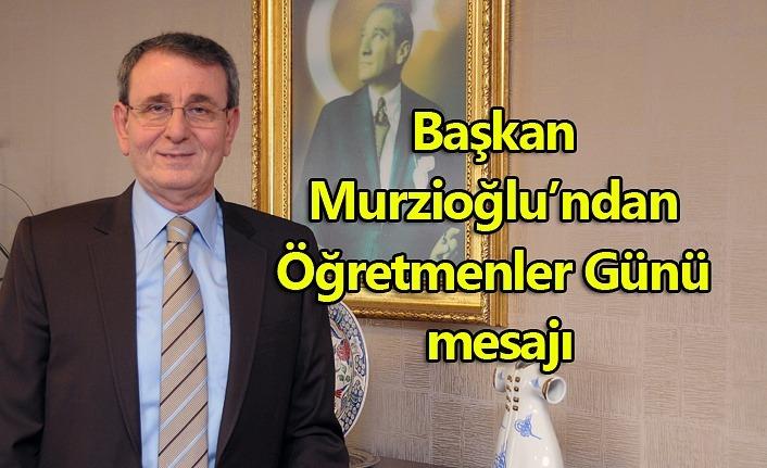 Başkan Murzioğlu: Öğretmenlik yüce ve çok onurlu bir meslek