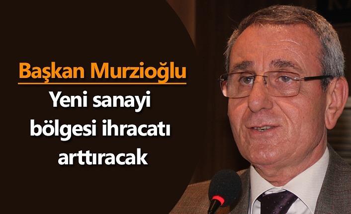 Başkan Murzioğlu: Samsun'da ekonomi canlanacak