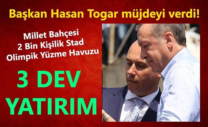 Başkan Togar Müjdeyi verdi, 3 dev yatırım geliyor!