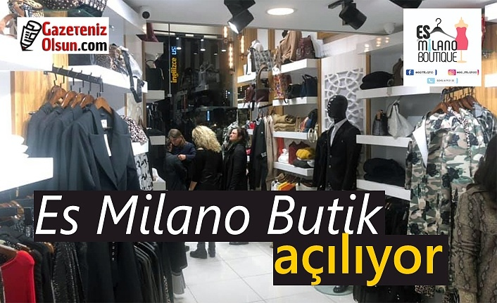 Es Milano Butik açılıyor - Samsun Haberleri