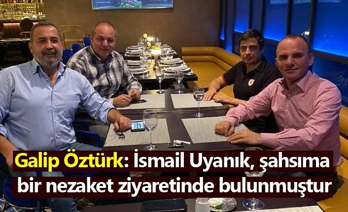 Galip Öztürk'ten ziyaret açıklaması!