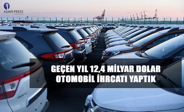 Geçen yıl 12,4 Milyar Dolar Otomobil İhracatı Yapıldı
