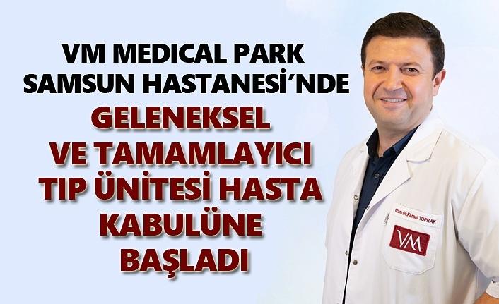 Geleneksel ve Tamamlayıcı Tıp Ünitesi VM Medical Park Samsun Hastanesi'nde