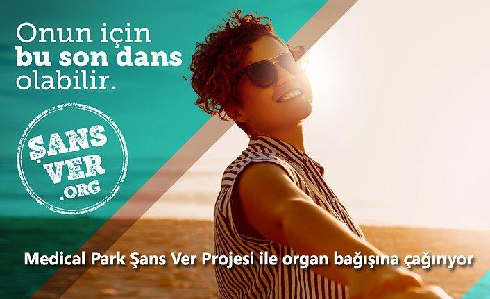 Medical Park Şans Ver Projesi ile organ bağışına çağırıyor