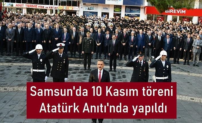 Samsun'da 10 Kasım töreni Atatürk Anıtı'nda yapıldı