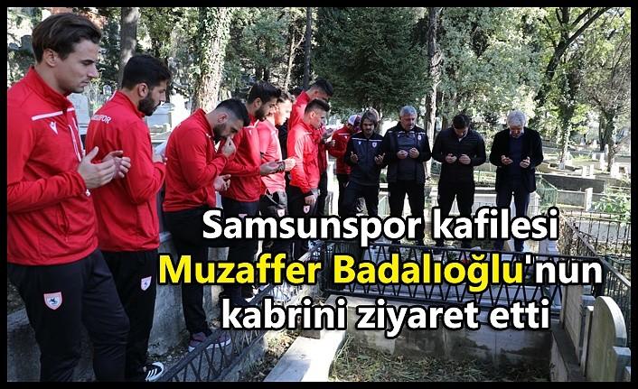 Samsunspor kafilesi Muzaffer Badalıoğlu'nun kabrini ziyaret etti
