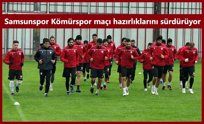 Samsunspor Kömürspor maçı hazırlıklarını sürdürüyor