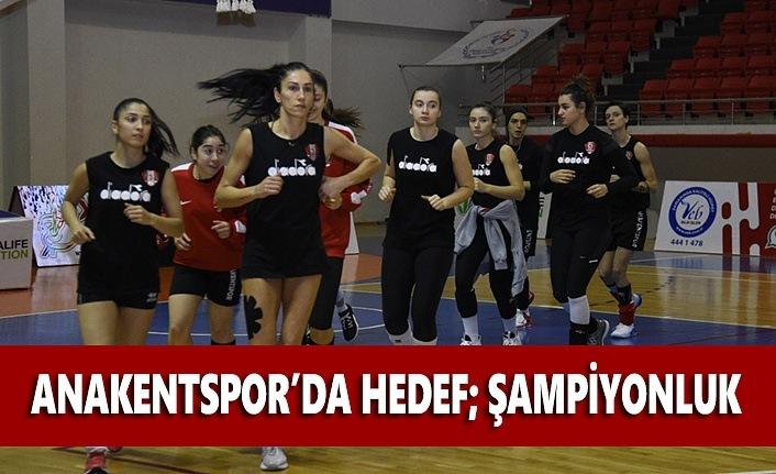 Anakentspor'da hedef şampiyonluk