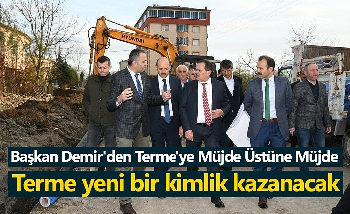 Başkan Demir Terme'de